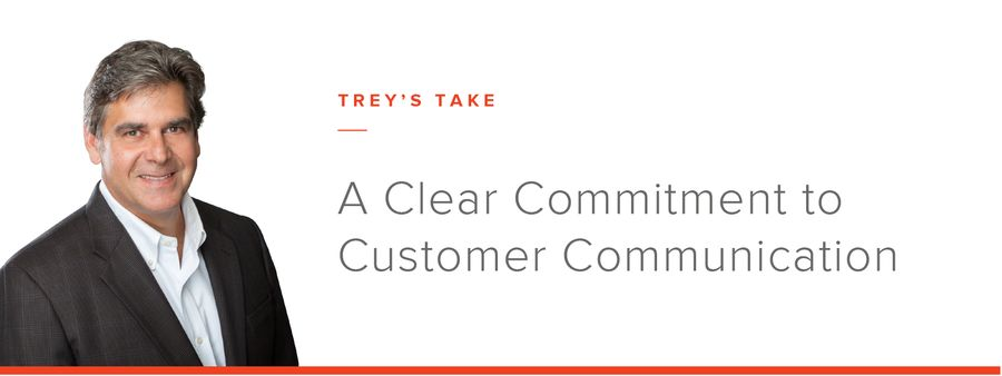 Trey's Take: Commit to Customer Communication
