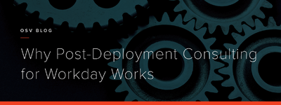 Why Post-Deployment Consulting for Workday Works