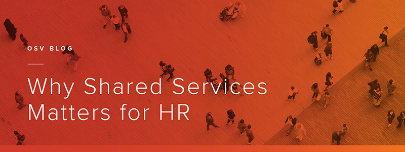 Why Shared Services Matters for HR