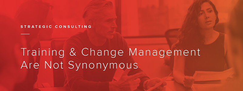 Training and Change Management Are Not Synonymous