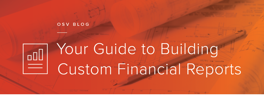 Your Guide to Building Custom Financial Reports