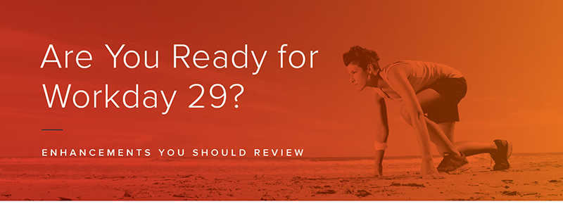 The Workday 29 Enhancements You Should Review | OSV Blog