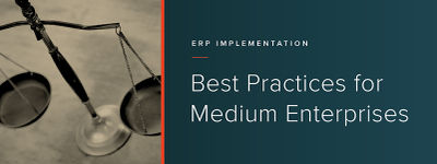 ERP Implementation Best Practices for Medium Enterprises