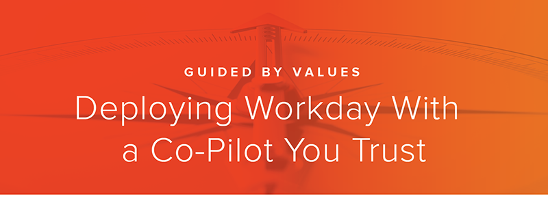 Guided by Values - Deploying Workday with a Co-Pilot You Trust