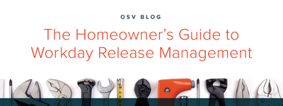 The Homeowners Guide to Workday Release Management