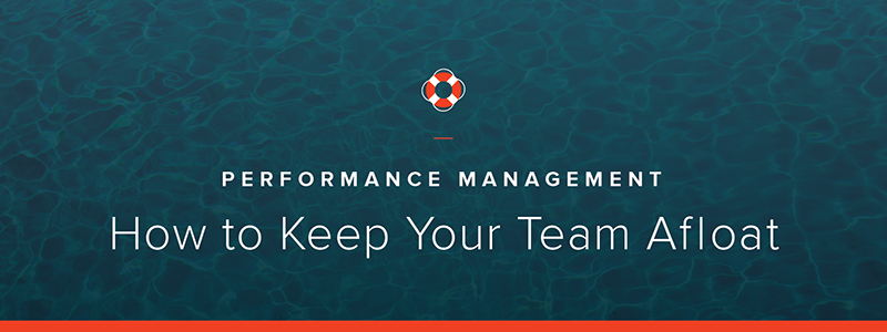 Performance Management: How to Keep Your Team Afloat