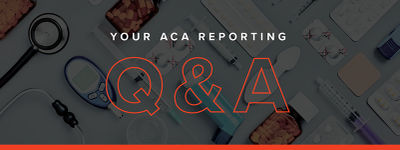 Your ACA Reporting Q&A