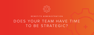 Does Your HR Team Have Time to Be Strategic?