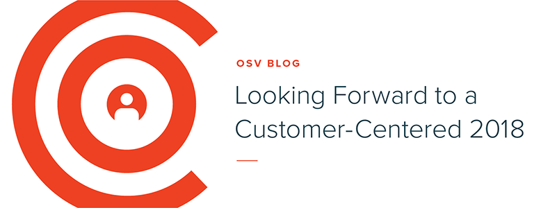 Looking Forward to a Customer-Centered 2018