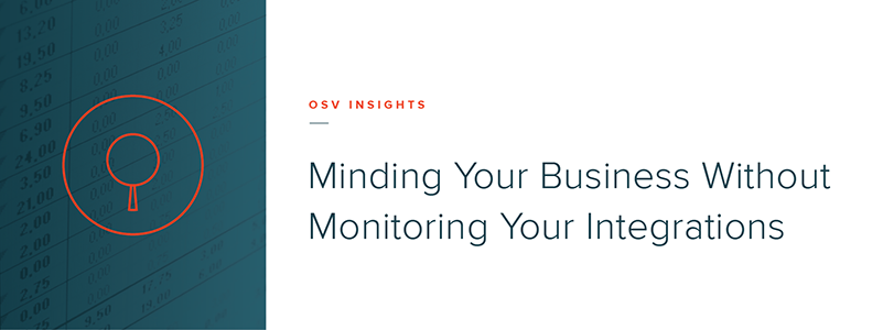 Minding Your Business Without Monitoring Your Integrations