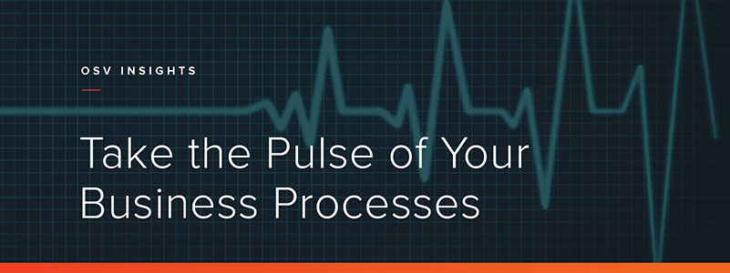 Take the Pulse of Your Business Processes