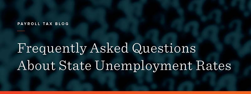 Frequently Asked Questions About State Unemployment Rates